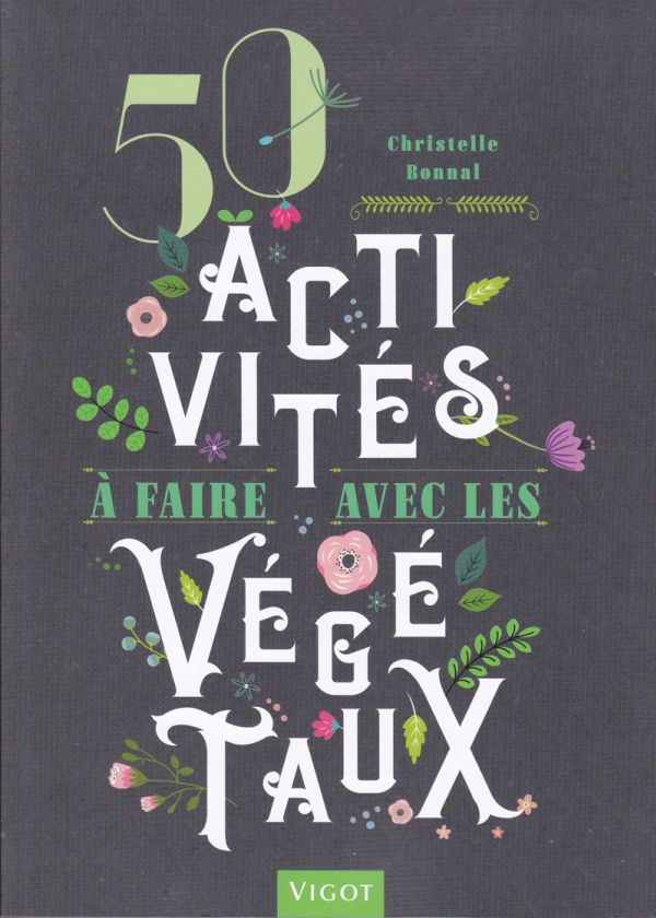 50 activités à faire avec les végétaux (éditions Vigot)