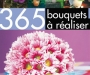 365 bouquets � r�aliser - Editions du Ch�ne