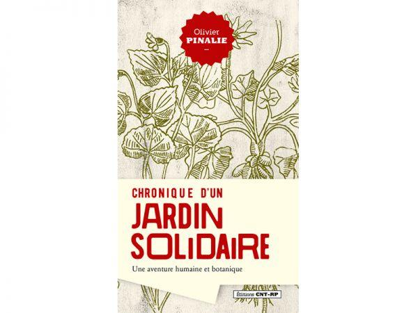 Chronique d'un Jardin solidaire, une aventure humaine et botanique d'Olivier Pinalie