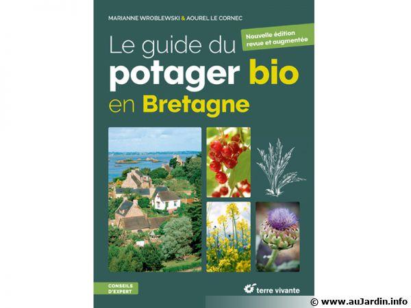 Nouvelle édition revue et augmentée du guide du potager bio en Bretagne