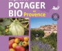 Le guide du potager bio en Provence par Blaise LECLERC