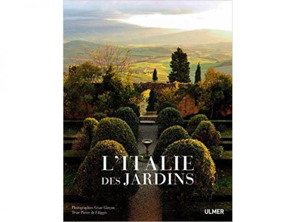 L'Italie des jardins par César GARCON et Pierre DE FILIPPIS