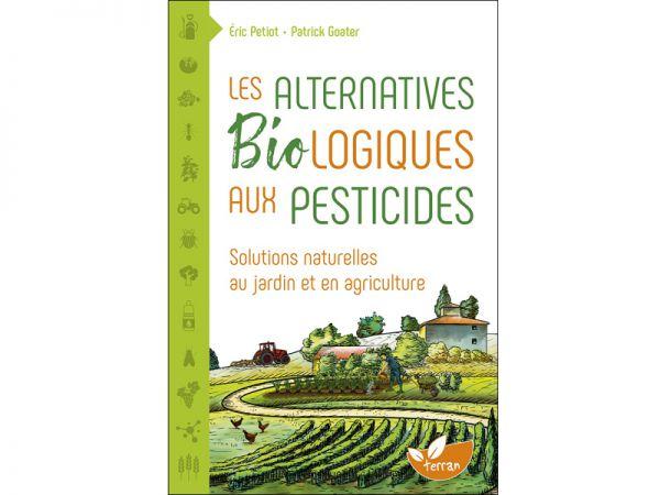 Les alternatives biologiques aux pesticides, un livre de Goater et Petiot
