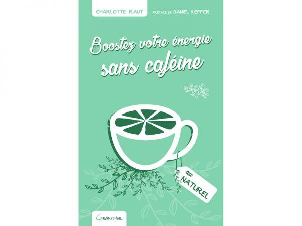 Couverture de Boostez votre énergie sans caféine, de Charlotte Raut