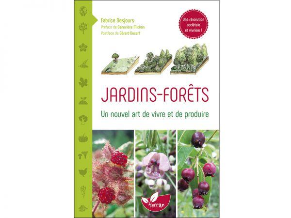 Jardins-forêts, un nouvel art de vivre et de produire, un livre de Fabrice Desjours