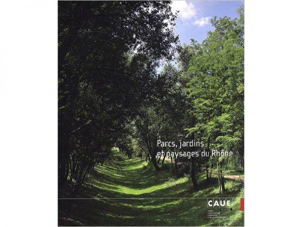 Parcs, jardins et paysages du Rhône