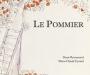 """""""Le Pommier"""" de Denis Retournard et Marie-Claude Eyraud"""
