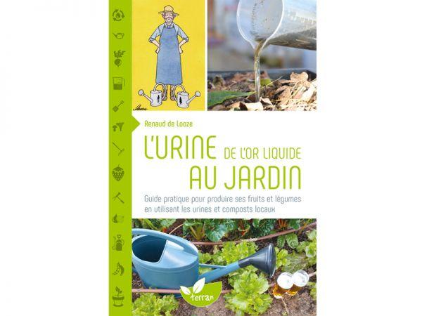"""Livre """"L'urine de l'or liquide au jardin"""" de Renaud de Looze"""